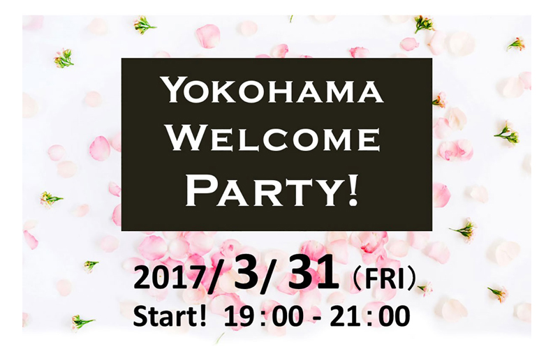 ☆Yokohama Welcome Party☆